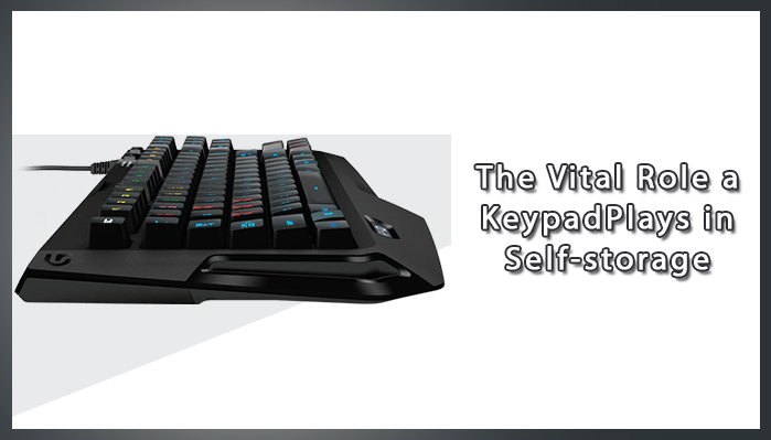 the-vital-role-a-keypad-plays-in-self-storage